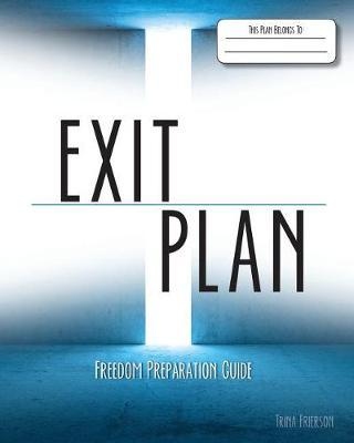 Exit Plan by Trina Frierson