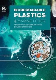Biodegradable plastics & marine litter by United Nations Environment Programme