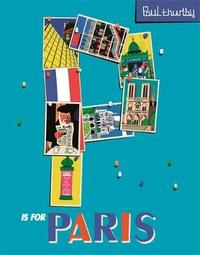 P is for Paris by Paul Thurlby