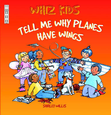 Tell Me Why Planes Have Wings by Shirley Willis image