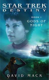 Star Trek: Destiny I : Gods of the Night by David Mack
