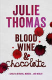 Blood, Wine & Chocolate by Julie Thomas