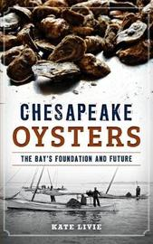 Chesapeake Oysters by Kate Livie