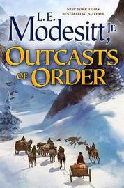 Outcasts of Order by L.E. Modesitt, Jr.