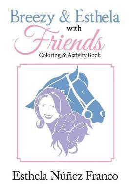 Breezy & Esthela with Friends by Esthela Nunez Franco