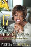 17 Points to Longevity in Show Business: Staying Focused On Your Vision by Stephanie Spruill