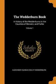 The Wedderburn Book by Alexander Dundas Ogilvy Wedderburn