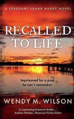 Recalled to Life by Wendy M Wilson