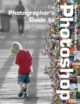 The Photographer's Guide to Photoshop by Barrie Thomas image
