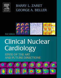 Clinical Nuclear Cardiology: State of the Art and Future Directions by Barry L. Zaret, MD image