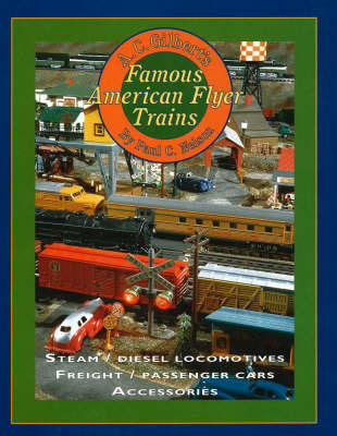A C Gilbert's Famous American Flyer Trains by Paul C. Nelson image