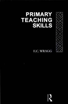 Primary Teaching Skills by E.C. Wragg image