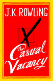 The Casual Vacancy (UK Ed.) by J.K. Rowling