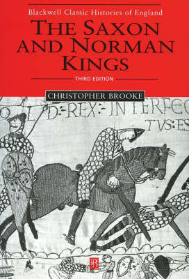 The Saxon and Norman Kings 3E by Christopher N L Brooke
