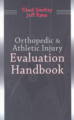 Orthopedic and Athletic Injury Evaluation Handbook by Chad Starkey