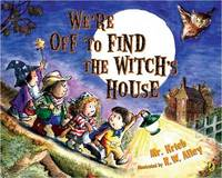 We're Off to Find the Witch's House by MR Kreib