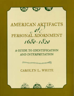 American Artifacts of Personal Adornment, 1680-1820 by Carolyn L. White image