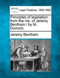 Principles of Legislation by Jeremy Bentham