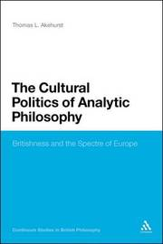 The Cultural Politics of Analytic Philosophy by Thomas L. Akehurst image