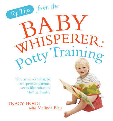 Top Tips from the Baby Whisperer: Potty Training by Melinda Blau image