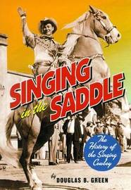Singing in the Saddle by Douglas B. Green