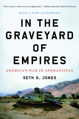 In the Graveyard of Empires by Seth G Jones