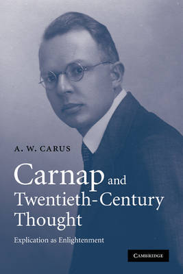 Carnap and Twentieth-Century Thought by A.W. Carus image
