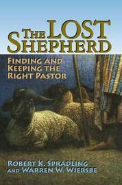 The Lost Shepherd: Finding and Keeping the Right Pastor by Robert K. Spradling image