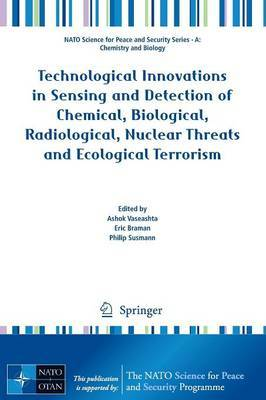 Technological Innovations in Sensing and Detection of Chemical, Biological, Radiological, Nuclear Threats and Ecological Terrorism image