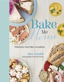 Bake Me Home by Alice Arndell