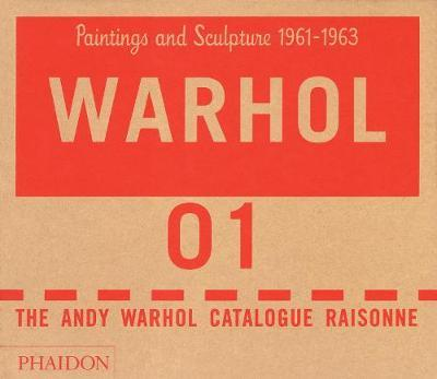 The Andy Warhol Catalogue Raisonne, Paintings and Sculpture 1961-1963 by Andy Warhol Foundation