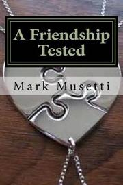 A Friendship Tested by Mark Musetti image