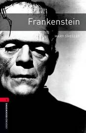 Oxford Bookworms Library: Frankenstein by Mary Shelley