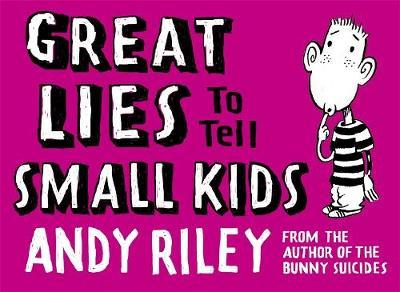 Great Lies to Tell Small Kids by Andy Riley image