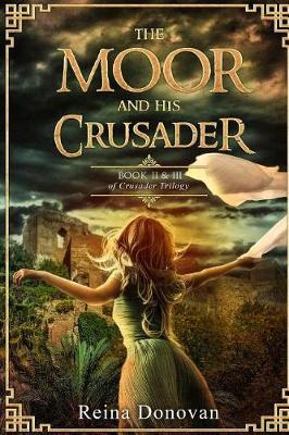 The Moor and His Crusader by Reina Donovan