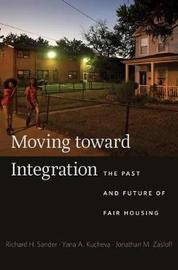 Moving Toward Integration by Richard H. Sander