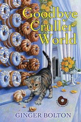 Goodbye Cruller World by Ginger Bolton image