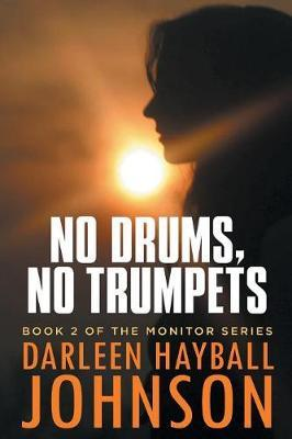 No Drums, No Trumpets by Darleen Hayball Johnson