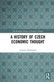 A History of Czech Economic Thought by Antonie Dolezalova