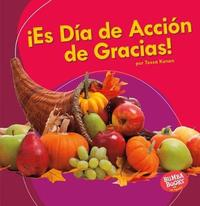 es D a de Acci n de Gracias! (It's Thanksgiving!) by Tessa Kenan