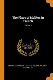 The Plays of Moli re in French; Volume 4 by George Saintsbury