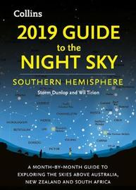 2019 Guide to the Night Sky Southern Hemisphere by Storm Dunlop