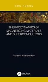 Thermodynamics of Magnetizing Materials and Superconductors by Vladimir Kozhevnikov
