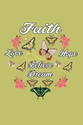 Faith Love Hope Believe A Dream by Books by 3am Shopper