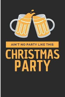 Ain't No Party Like This Christmas Party by Debby Prints