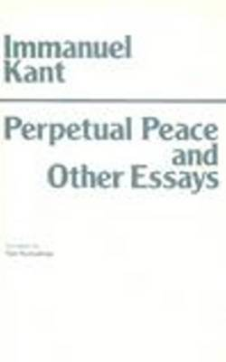 Perpetual Peace and Other Essays by Immanuel Kant image