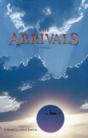 The Arrivals by Naomi Gladish Smith image