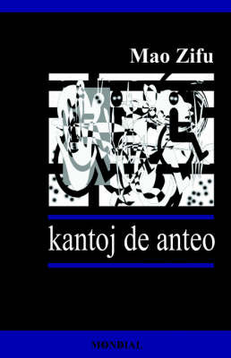 Kantoj De Anteo (Originalaj Poemoj En Esperanto) by Mao Zifu image