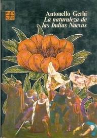 La Naturaleza de Las Nuevas Indias by Antonello Gerbi image