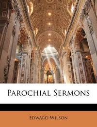 Parochial Sermons by Edward Wilson